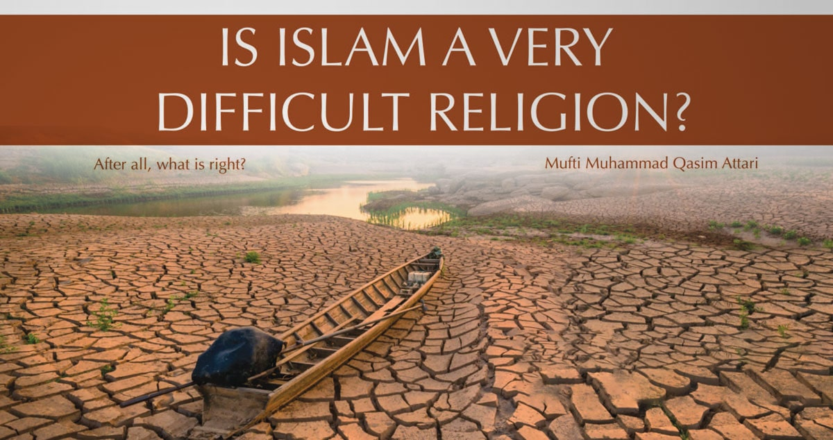 Is Islam a very difficult religion?