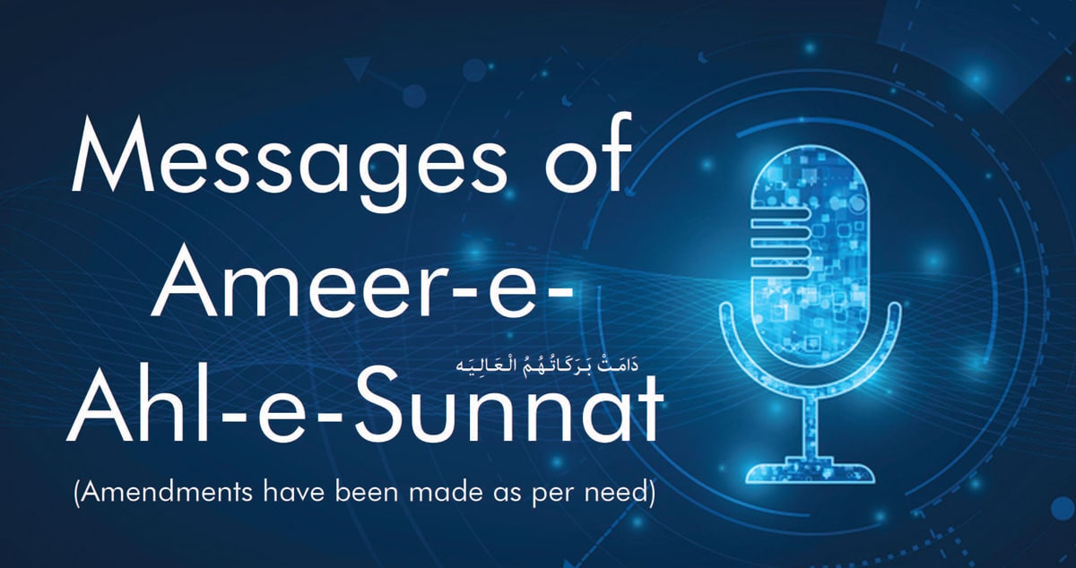 Messages of Ameer-e-Ahl-e-Sunnat