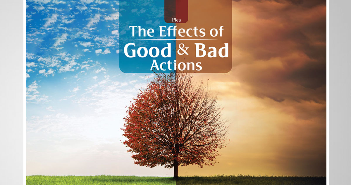 The Effects of Good and Bad Actions