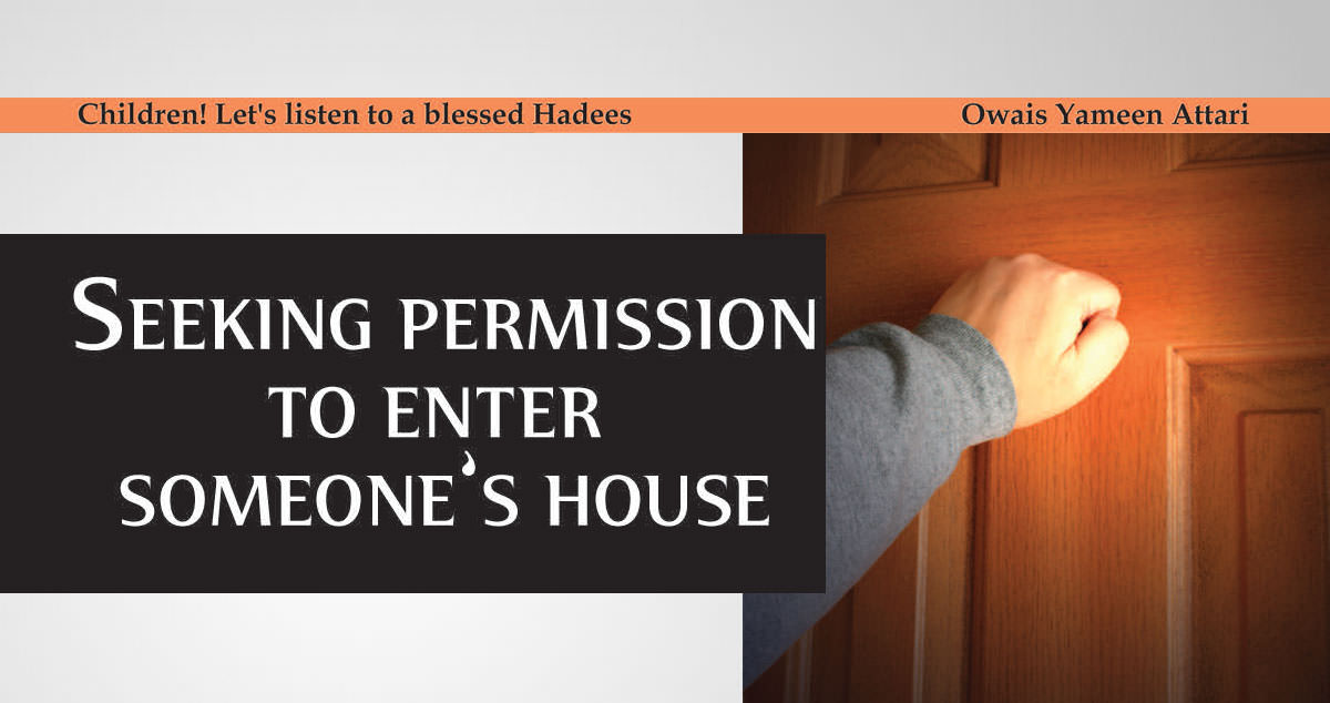 Seeking permission to enter someone's House