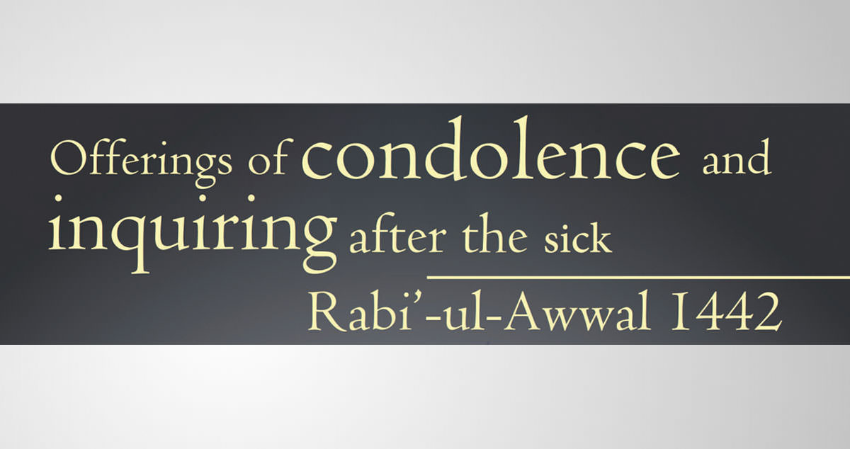 Offerings of condolence and enquiring after the ill Rabi'-ul-Awwal 1442