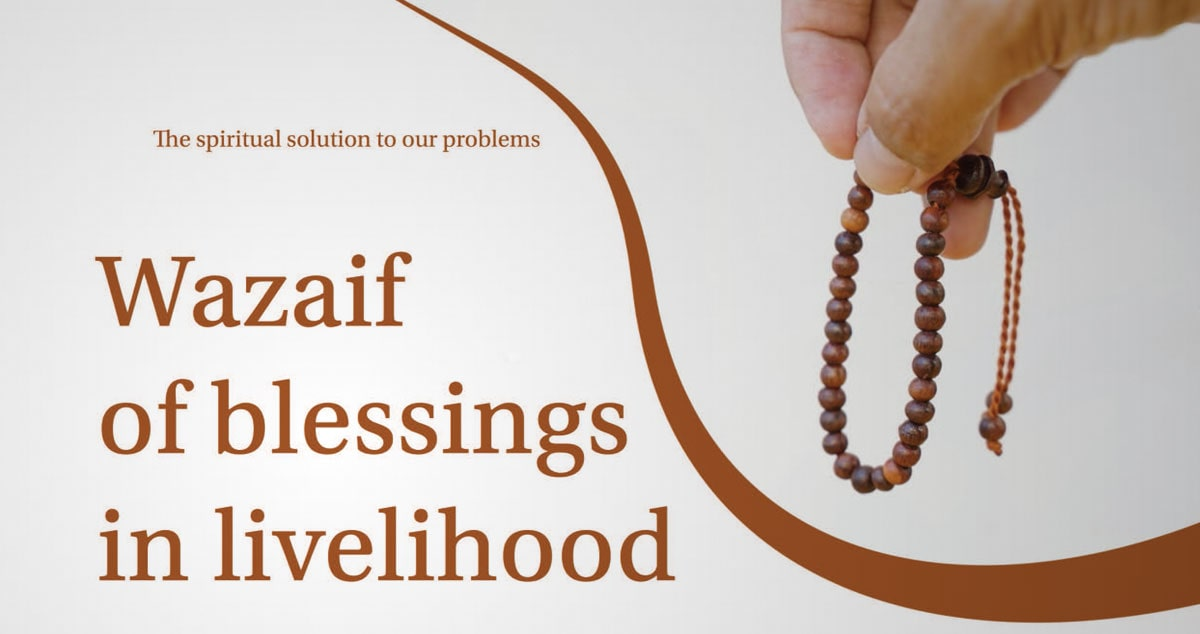 The Wazaif of blessings in livelihood