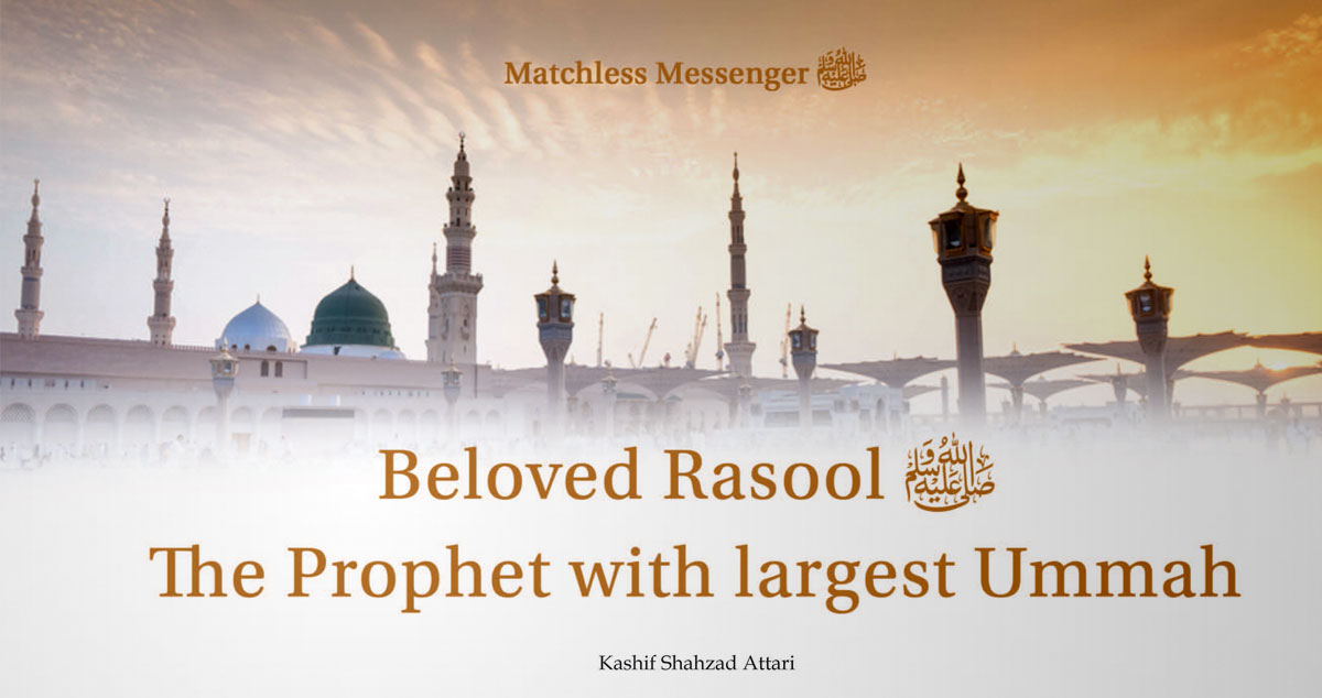 Beloved Rasool The Prophet with largest Ummah