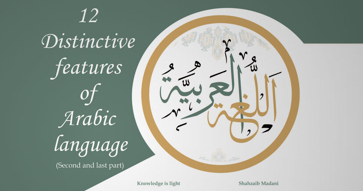 12 Distinctive features of Arabic Language  (second and last part)