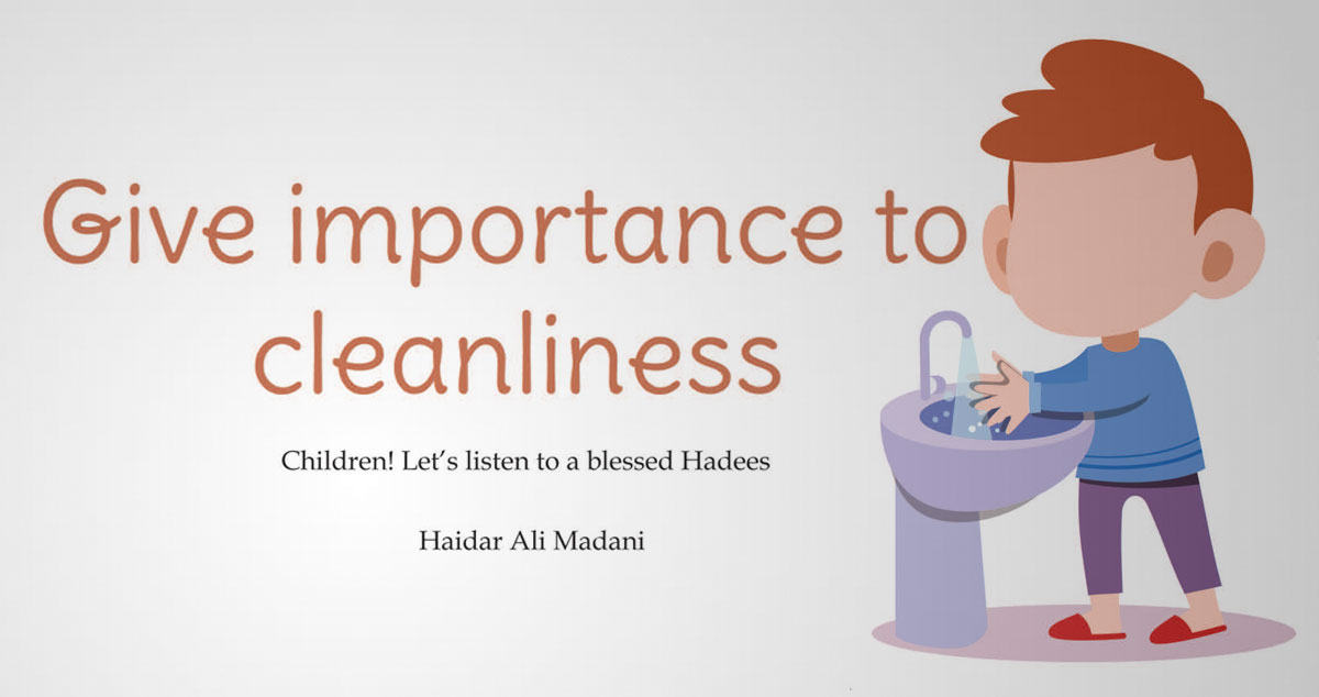 Give importance to cleanliness