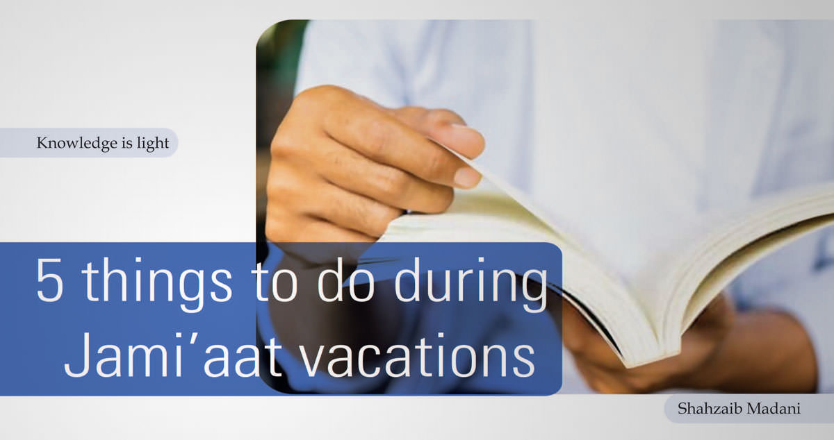 5 things to do during Jami'aat vacations