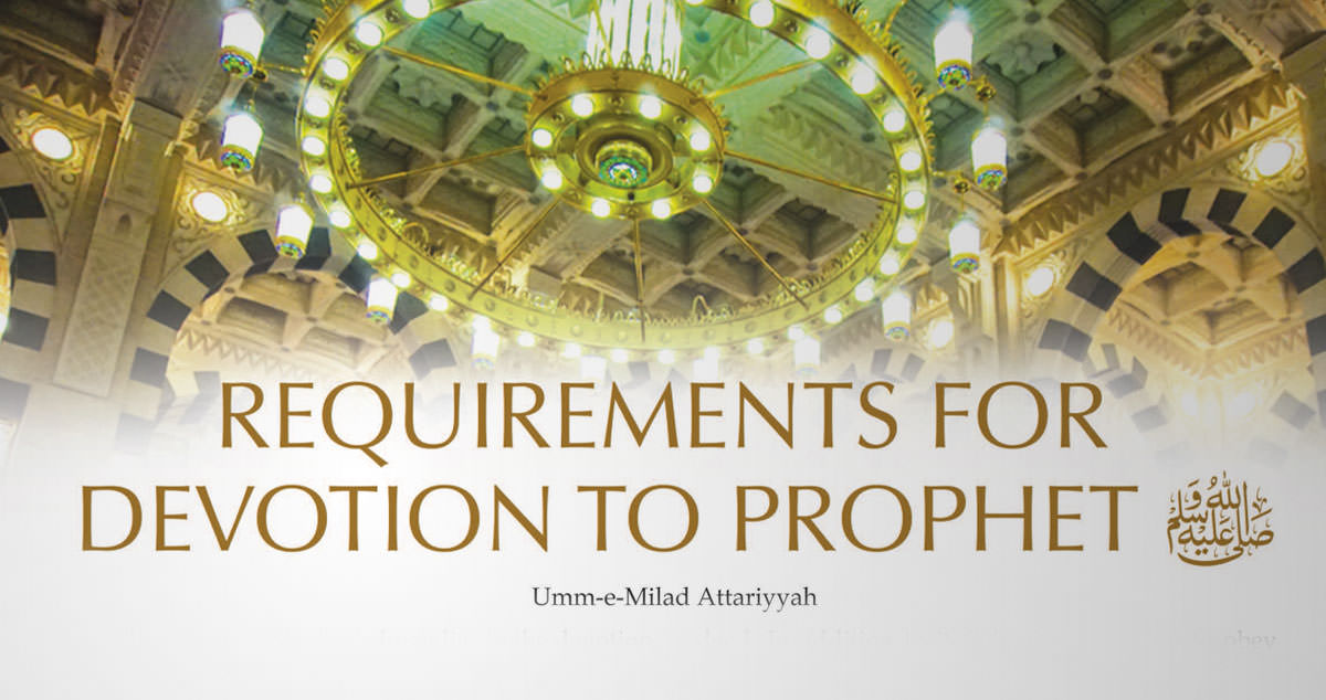Requirements for devotion to Prophet ﷺ