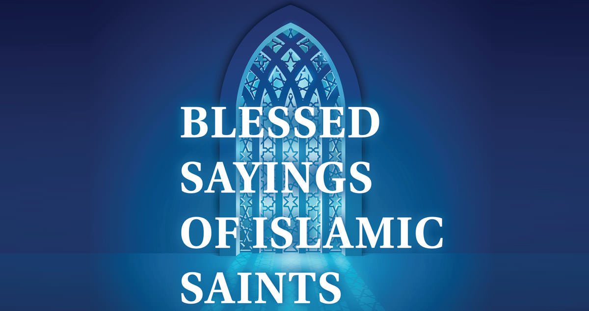 Blessed sayings of Islamic saints