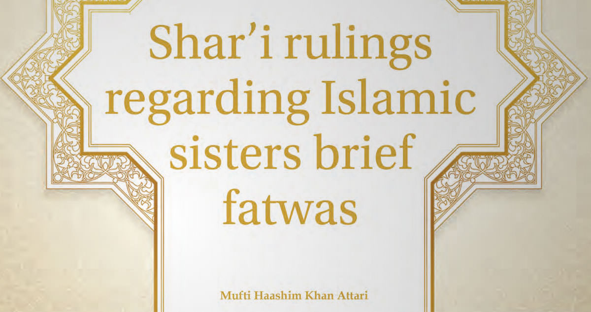 Shar'i Rulings Regarding Islamic Sisters Brief Fatwas