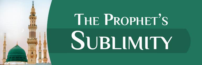 The Prophet's Sublimity (Part-03)