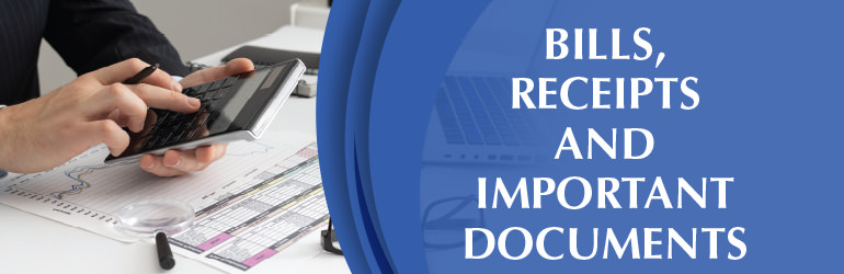 Bills, receipts and important Documents