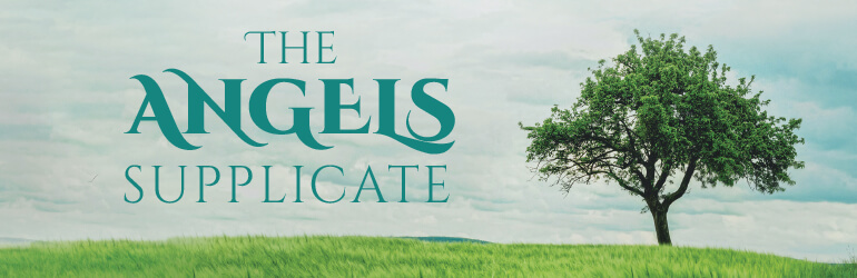 The angels supplicate