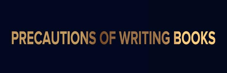 Precautions of Writing Books