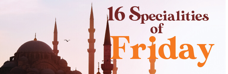 16 Specialities of Friday