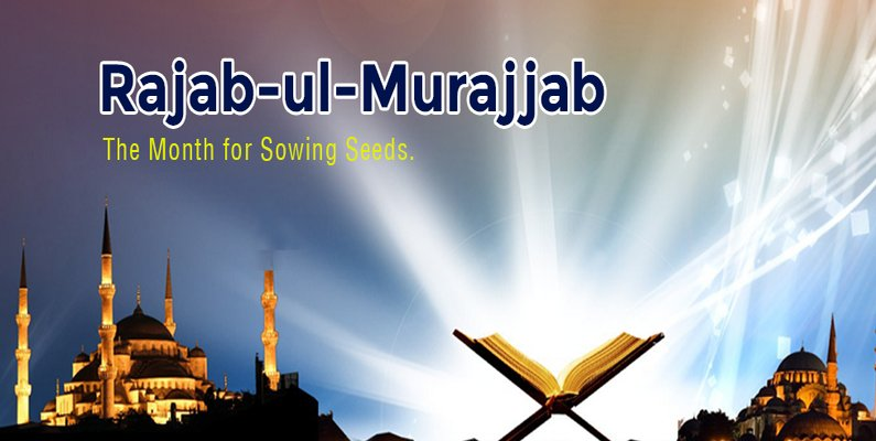 Rajab-ul-Murajjab, The Month for Sowing Seeds