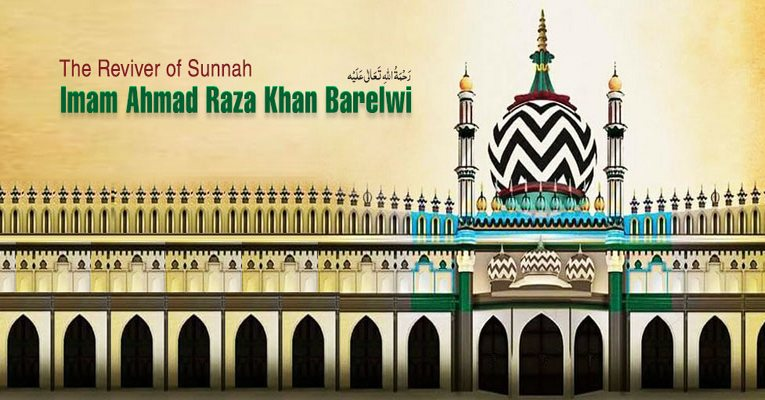 The Reviver of Sunnah - Imam Ahmad Raza Khan Barelwi