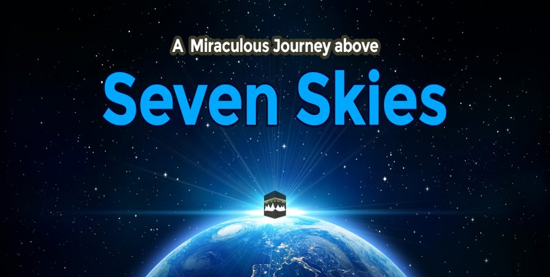 A Miraculous Journey above Seven Skies.