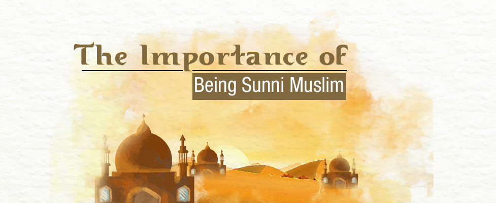 The Importance of Being Sunni Muslim