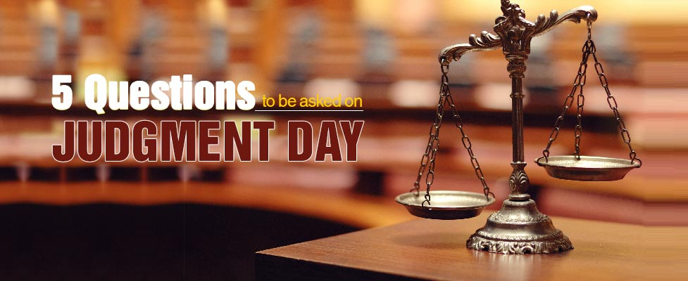 5 Questions to be asked on Judgment Day