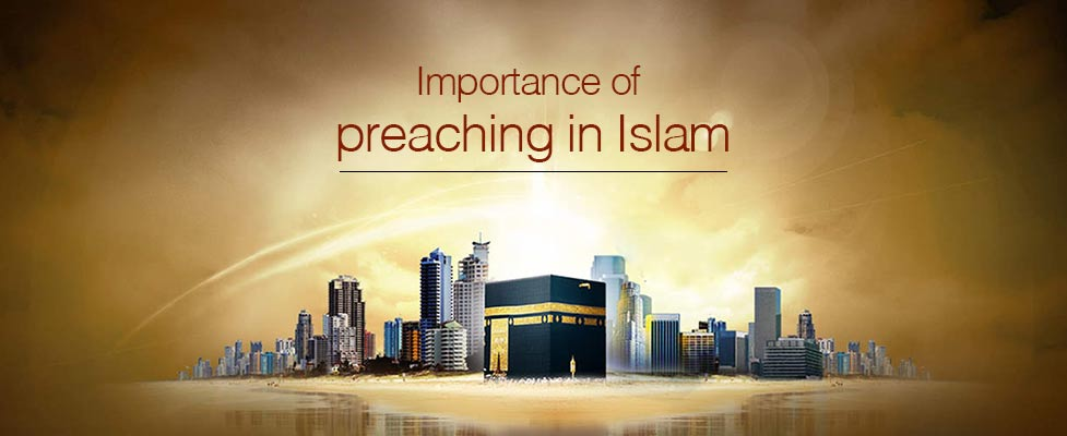 Importance of Preaching in Islam