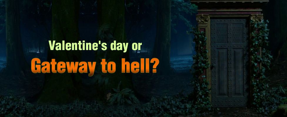 Valentine's Day or Gateway to hell?