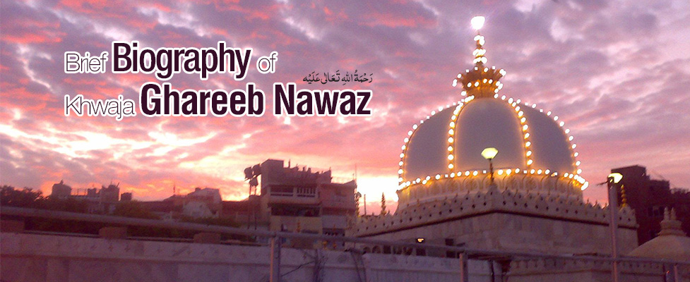 Brief Biography of Khwaja Ghareeb Nawaz