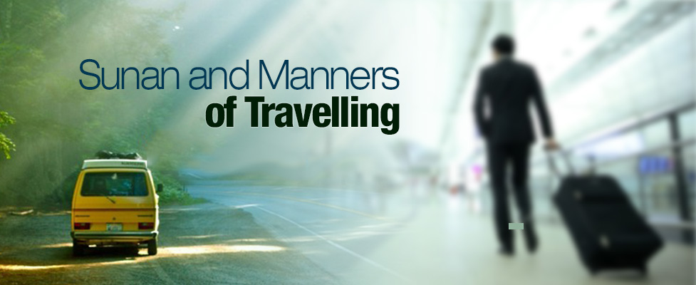 Sunan and Manners of Travelling