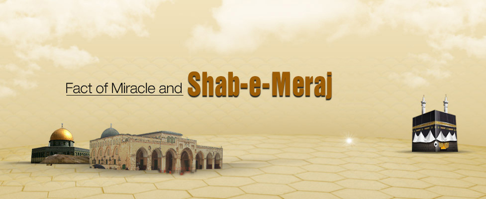 Fact of Miracle and Shab-e-Meeraj