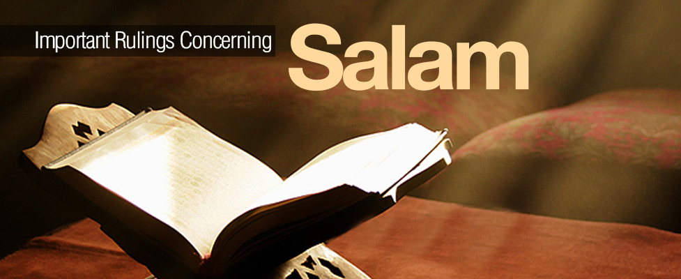 13 Important Rulings Concerning Salam