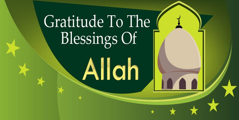 Gratitude To The Blessings Of Allah عَزَّوَجَلَّ