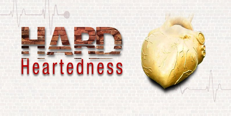 Hard-Heartedness