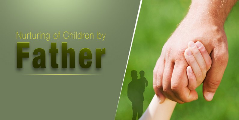 Nurturing of Children by Father