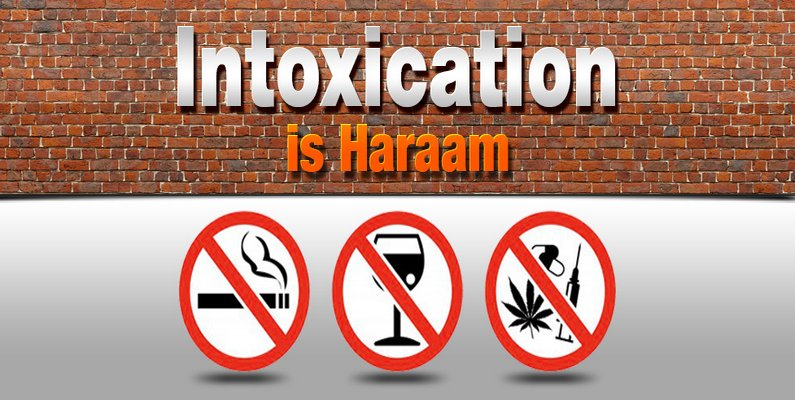 Intoxication is Haraam