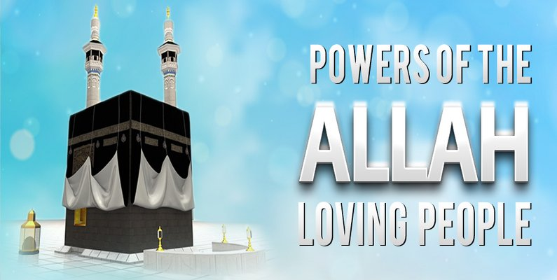 Powers of the Allah Loving People