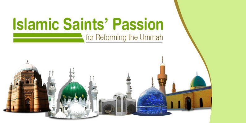 Islamic Saints' Passion for Reforming the Ummah