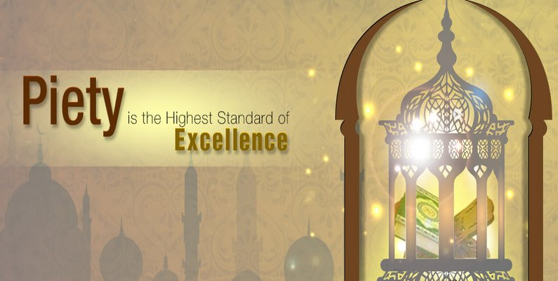 Piety is the Highest Standard of Excellence